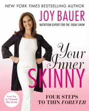 Your Inner Skinny - Four Steps to Thin Forever ebook by Joy Bauer