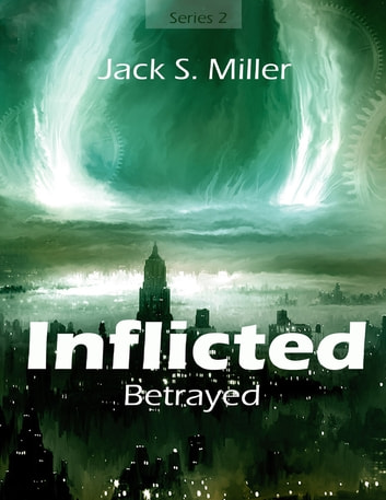 Inflicted - Betrayed ebook by Jack Miller