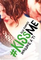 Inmune a ti (#KissMe 3) ebook by Elle Kennedy