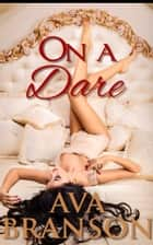 On a Dare ebook by Ava Branson