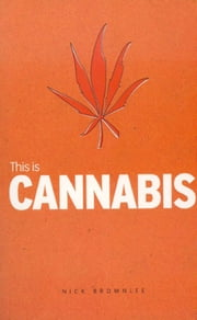This Is Cannabis ebook by Nick Brownlee