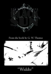 The Book of the Black Sun: Widdtr ebook by G. W. Thomas