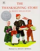 The Thanksgiving Story ebook by Alice Dalgliesh, Helen Sewell