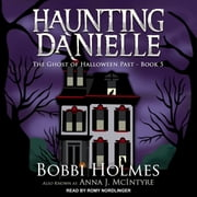 The Ghost of Halloween Past audiobook by Bobbi Holmes, Anna J. McIntyre