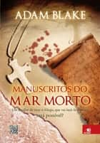 Manuscritos do mar morto ebook by Adam Blake