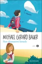 Non chiamatemi Ismaele ebook by Michael Gerard Bauer, Gianna Guidoni