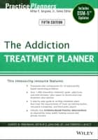 The Addiction Treatment Planner ebook by Robert R. Perkinson,Arthur E. Jongsma Jr.,Timothy J. Bruce