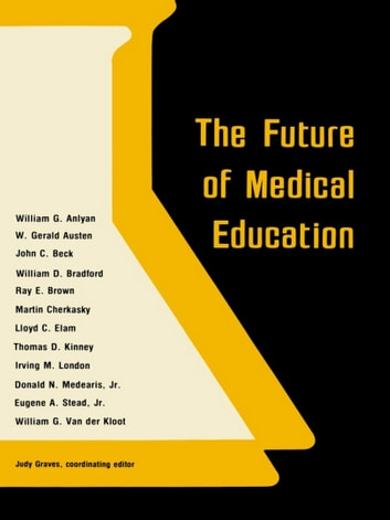 The Future of Medical Education ebook by William G. Anlyan, M. D.