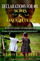 Declarations for My Sons & Daughters ebook by Denise N. Fyffe