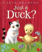 Just a Duck? ebook by Carin Bramsen