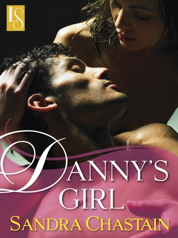 Danny's Girl - A Loveswept Classic Romance ebook by Sandra Chastain