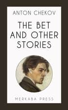 The Bet and Other Stories ebook by Anton Chekov, John Murry