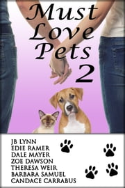 Must Love Pets 2: A Romance Box Set ebook by Dale Mayer,Theresa Weir,Zoe Dawson