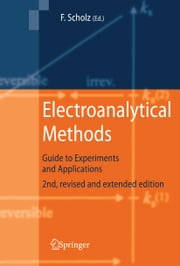 Electroanalytical Methods - Guide to Experiments and Applications ebook by Fritz Scholz