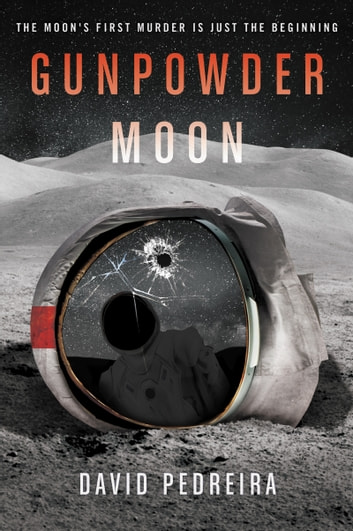 Gunpowder Moon ebook by David Pedreira