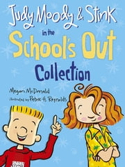 Judy Moody and Stink in the School's Out Collection ebook by Megan McDonald,Peter H. Reynolds
