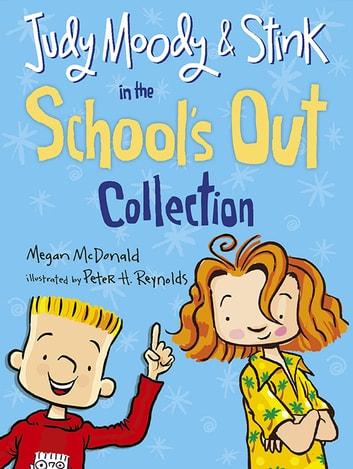 Judy Moody and Stink in the School's Out Collection ebook by Megan McDonald