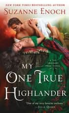 My One True Highlander - A No Ordinary Hero Novel eBook by Suzanne Enoch