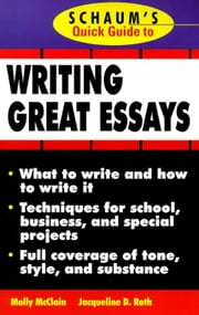 Schaum's Quick Guide to Writing Great Essays ebook by McClain, Molly