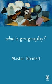What is Geography? ebook by Alastair Bonnett
