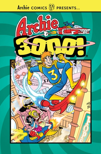 Archie 3000 ebook by Archie Superstars