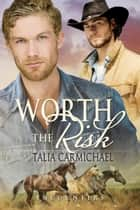 Worth the Risk - Encounters, #3 ebook by Talia Carmichael