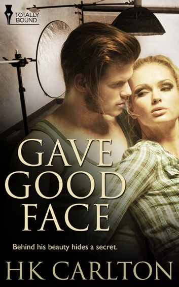 Gave Good Face ebook by HK Carlton