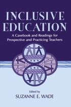 Inclusive Education ebook by Suzanne E. Wade