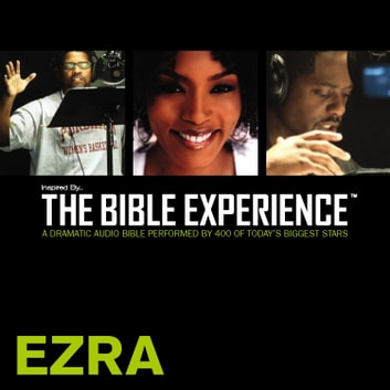 Inspired By … The Bible Experience Audio Bible - Today's New International Version, TNIV: (14) Ezra audiobook by Zondervan