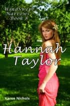 WindSwept Narrows: #8 Hannah Taylor ebook by Karen Diroll-Nichols
