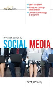 Manager's Guide to Social Media ebook by Scott Klososky