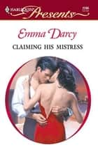 Claiming His Mistress ebook by Emma Darcy