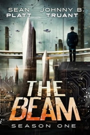 The Beam: Season One ebook by Sean Platt,Johnny B. Truant