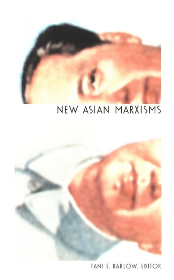 New Asian Marxisms ebook by William Pietz,Michael Dutton,Douglas R. Howland,Dai Jinhua