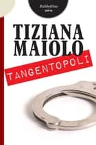 Tangentopoli ebook by Tiziana Maiolo