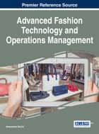 Advanced Fashion Technology and Operations Management ebook by Alessandra Vecchi