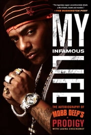 "My Infamous Life - The Autobiography of Mobb Deep's Prodigy ebook by Albert ""Prodigy"" Johnson, Laura Checkoway"