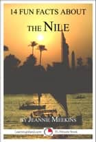 14 Fun Facts About the Nile: A 15-Minute Book ebook by Jeannie Meekins
