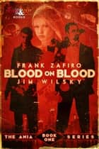 Blood on Blood ebooks by Frank Zafiro, Jim Wilsky