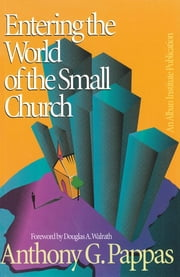 Entering the World of the Small Church ebook by Anthony G. Pappas