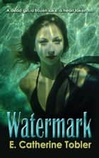 Watermark ebook by E. Catherine Tobler