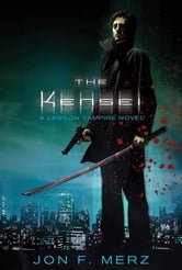 The Kensei - A Lawson Vampire Novel ebook by Jon F. Merz