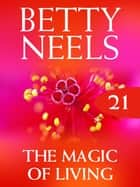 The Magic Of Living (Betty Neels Collection) ebook by Betty Neels