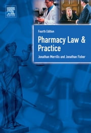 Pharmacy Law and Practice: Fourth Edition ebook by Merrills, Jon
