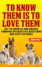 To Know Them is to Love Them ebook by Jared West