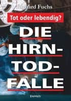 Die Hirntod-Falle ebook by Richard Fuchs