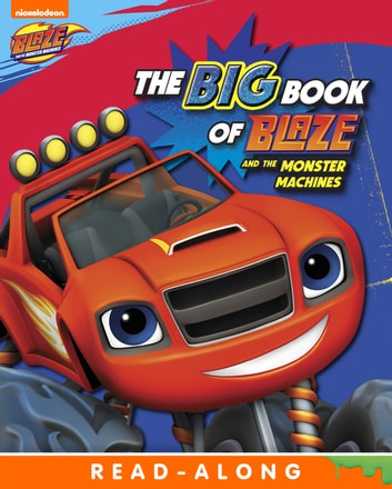 The Big Book of Blaze and the Monster Machines (Blaze and the Monster Machines) ebook by Nickelodeon Publishing