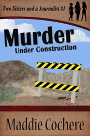 Murder Under Construction ebook by Maddie Cochere