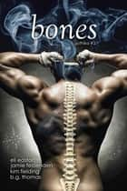 Bones ebook by B.G. Thomas, Jamie Fessenden, Kim Fielding,...