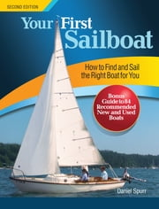 Your First Sailboat, Second Edition ebook by Daniel Spurr